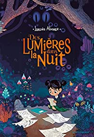 Des lumières dans la nuit, tome 1 par  Lorena Alvarez Gomez