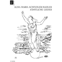 """""""Complete Songs"""" Edition for medium voice and piano by Alma Maria Schindler-Mahler"""