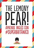 The Lemony Pear! : aprende inglés con #Superbritánico