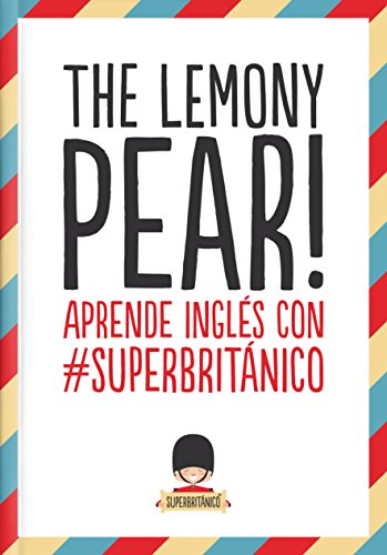 The Lemony Pear! : aprende inglés con #Superbritánico
