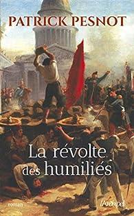 La révolte des humiliés par Patrick Pesnot