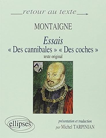Montaigne Essais Livre 1 - Montaigne, Essais (I,31 et III,6) : Edition
