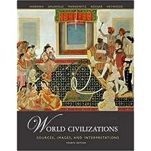 World Civilizations: Sources, Images and Interpretations, Volume 2