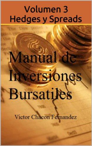 Manual de Inversiones Bursatiles Volumen 3 Posiciones Avanzadas Hedges y Spreads por Victor Chacon