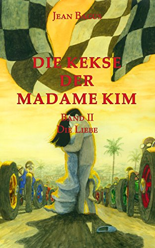 Die Kekse der Madame Kim: Band 2 Die Liebe