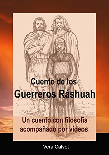 Descargar Libro Libro Cuento de los Guerreros Ráshuah: Un cuento con filosofia de Vera Calvet