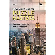 New York Minute Puzzle Masters Vol 2: Crossword Puzzles For New Yorkers Edition