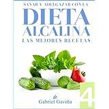 Dieta Alcalina 4: Las Mejores Recetas Alcalinas | Exquisita Cocina casi Vegetariana (Spanish Edition)
