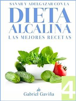 Dieta Alcalina 4: Las Mejores Recetas Alcalinas