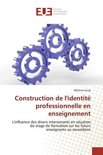 Construction de l'identité professionnelle en enseignement par Mélanie Guay