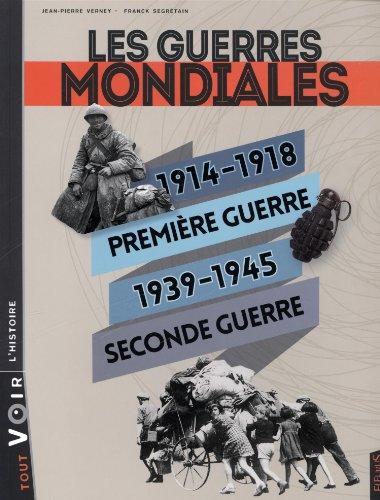 Les guerres mondiales : 1914-1918 Première guerre...