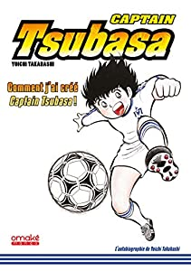 Captain Tsubasa - comment j'ai créé Captain Tsubasa Edition simple One-shot