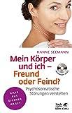 Mein Körper und ich - Freund oder Feind?: Psychosomatische Störungen verstehen. Mit Übungen auf CD (Fachratgeber Klett-Cotta)