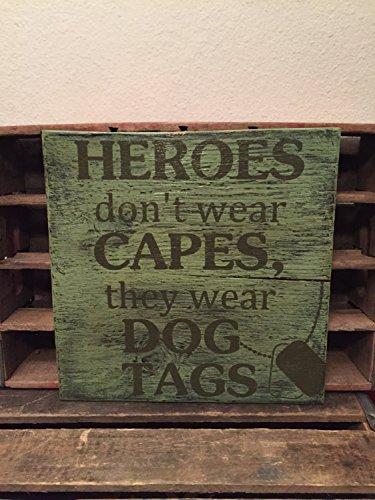 �r Schild Heroes Dont Wear Capes They Wear Dog Tags Schild Handarbeit Holzschild Militär Schild Armee Armee Schild ()