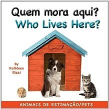 Quem Mora Aqui?/Who Lives Here?: Animais de Estimacao
