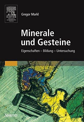 Minerale Und Gesteine: Eigenschaften - Bildung - Untersuchung