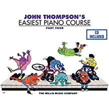 John Thompson's Easiest Piano Course - Part 4 - Book/CD Pack: Part 4 - Book/CD