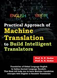 #4: Practical Approach of Machine Translation: To build Intelligent Translators