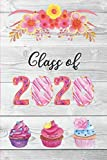 Class of 2020: Sweet Cupcake Treats Blank Notebook for 2020 Senior Graduation Gift