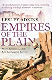 Empires of the Plain: Henry Rawlinson and the Lost Languages of Babylon (Text Only) (English Edition)
