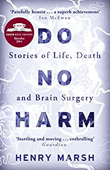 Do No Harm: Stories of Life, Death and Brain Surgery by [Marsh, Henry]