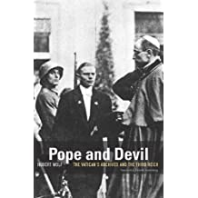 Pope and Devil: The Vatican's Archives and the Third Reich by Wolf, Hubert (2012) Paperback