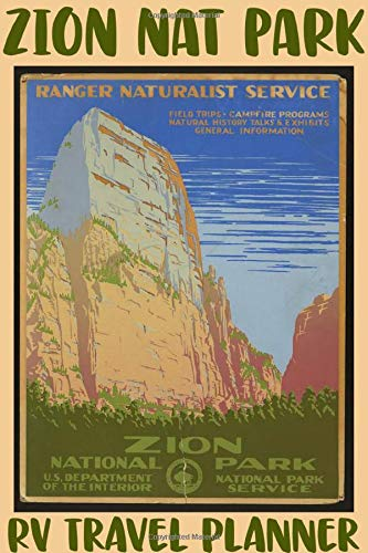 Zion Nat Park RV Travel Planner: National Park Family Camping Trip Log 6 x 9 in. 112 pages (Parks State Camping Rv)