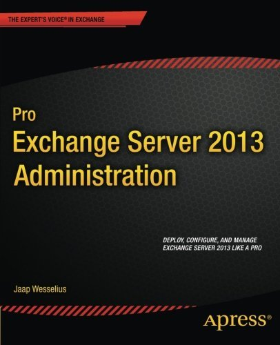 Pro Exchange Server 2013 Administration (Expert's Voice in Exchange) by Jaap Wesselius (2013-12-20) par Jaap Wesselius