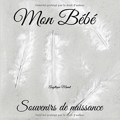 MON BEBE Souvenirs De Naissance: Album à Compléter Et Personnaliser Avec Vos Photos