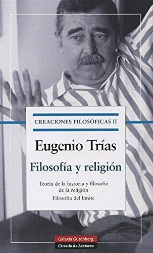 Creaciones Filosoficas II (Obras Completas) por Eugenio Trías
