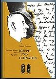 Joseph und Echnaton - Alfred Grimm