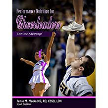 Performance Nutrition for Cheerleaders: Gain the Advantage (English Edition)