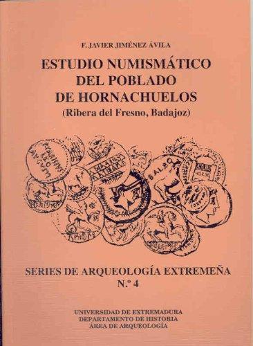 Estudio numismático del poblado de Hornachuelos (Serie de Arqueología Extremeña)