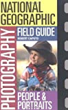 People and Portraits (National Geographic Photography Field Guides)