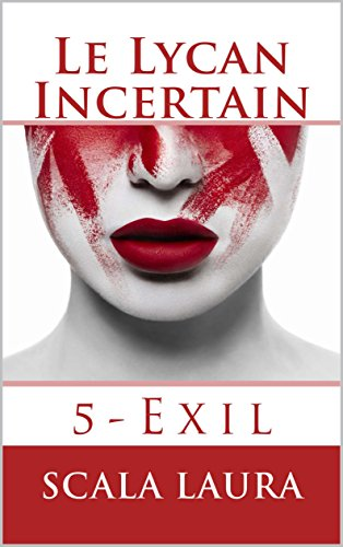 Le Lycan Incertain: 5-Exil