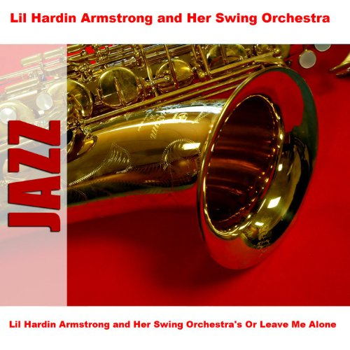 Lil Hardin Armstrong and Her S...