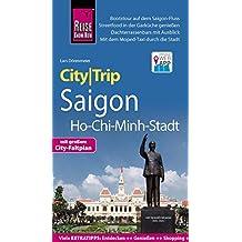 Reise Know-How CityTrip Saigon / Ho-Chi-Minh-Stadt: Reiseführer mit Stadtplan und kostenloser Web-App