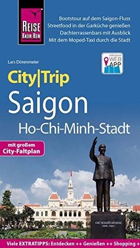 Reise Know-How CityTrip Saigon/Ho-Chi-Minh-Stadt: Reiseführer mit Stadtplan und kostenloser Web-App