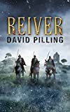Reiver - A Historical Adventure Novel (Historical, Adventure, War and Military)