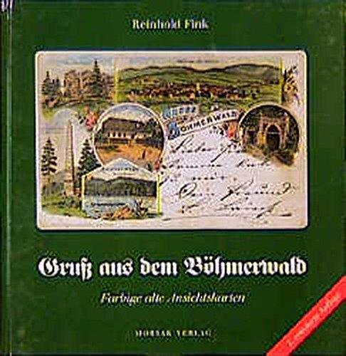 Gruss aus dem Böhmerwald: Farbige alte Ansichtskarten