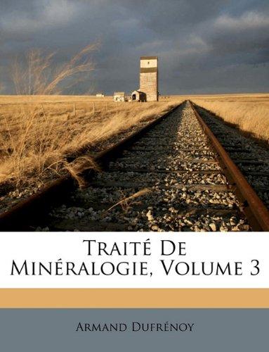 Traite de Mineralogie, Volume 3