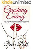 Crushing on the Enemy