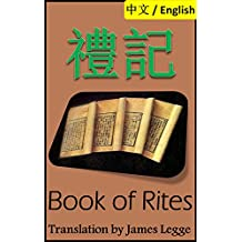 Book of Rites, Liji: Bilingual Edition, English and Chinese 禮記: Classic of Rites 禮經 (English Edition)