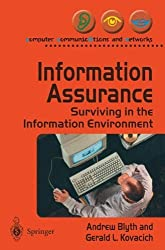 Information Assurance: Surviving in the Information Environment (Computer Communications and Networks)