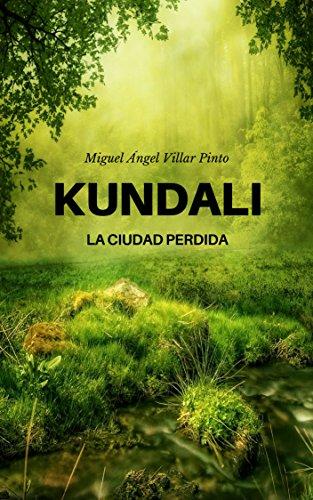 Kundali: La ciudad perdida (Infantil (a partir de 8 años) nº 1) por Miguel Ángel Villar Pinto