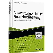 Auswertungen in der Finanzbuchhaltung: BWA, Berichtswesen und Frühwarnsysteme in der Praxis (Haufe Fachbuch)