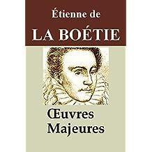 La Boétie - 4 Oeuvres: Discours de la servitude volontaire, Essai sur les idées politiques de Montaigne et La Boétie, ...
