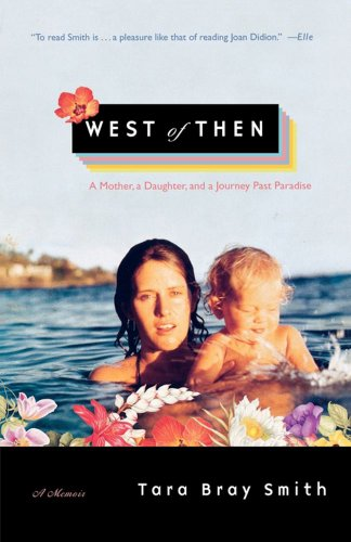 west-of-then-a-mother-a-daughter-and-a-journey-past-paradise-english-edition