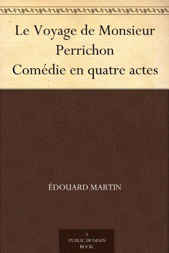 Couverture du livre Le Voyage de Monsieur Perrichon Comédie en quatre actes