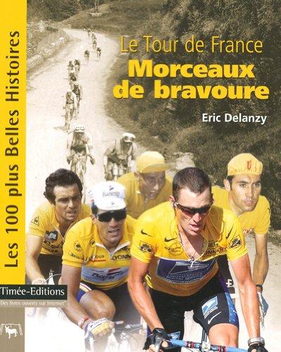 Le Tour de France : Morceaux de bravoure